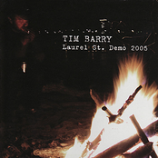 Tim Barry: Laurel St. Demo 2005