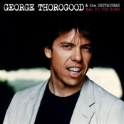 George Thorogood & The Destroyers: Bad to the Bone
