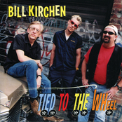 Bill Kirchen: Tied To The Wheel