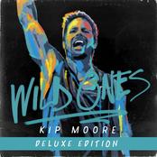Kip Moore: Wild Ones (Deluxe)