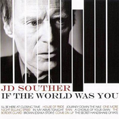 JD Souther: If The World Was You