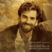 Kenny Loggins: Yesterday, Today, Tomorrow - The Greatest Hits Of Kenny Loggins