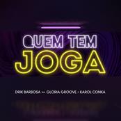 Quem Tem Joga (feat. Glória Groove & Karol Conká)