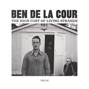 Ben De La Cour: The High Cost of Living Strange