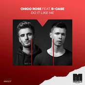 Chico Rose - Do It Like Me (Feat. B-Case)