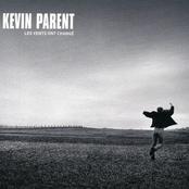 Kevin Parent: Les Vents Ont Changé