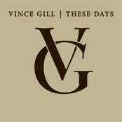 Vince Gill: These Days