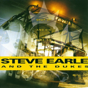 Steve Earle And The Dukes: Shut Up And Die Like An Aviator