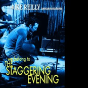 Ike Reilly Assassination: We Belong To The Staggering Evening