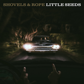 Shovels and Rope: Little Seeds