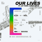 Our Lives (feat. Jay Park & Ugly Duck) - Single