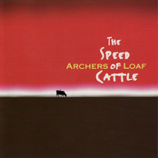 Archers of Loaf: The Speed of Cattle