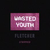 Wasted Youth (Stripped)