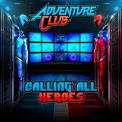 Adventure Club: Calling All Heroes - EP