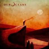 OUR OCEANS ~ While Time Disappears