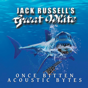 Jack Russell's Great White: Once Bitten Acoustic Bytes