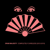 Drab Majesty: Completely Careless (2012-2015)