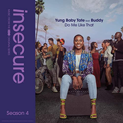Yung Baby Tate: Do Me Like That (feat. Buddy) [from Insecure: Music From The HBO Original Series, Season 4]