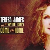 Teresa James and The Rhythm Tramps: Come on Home