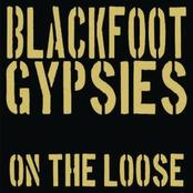 Blackfoot Gypsies: On The Loose