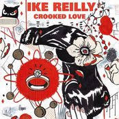 Ike Reilly: Crooked Love