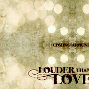 Louder Than Love: Coming Around EP