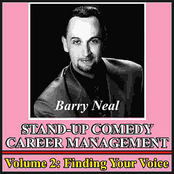 Barry Neal: Stand-Up Comedy Career Management, Vol. 2: Finding Your Voice