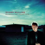Shawn Mullins: Beneath The Velvet Sun