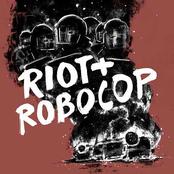 Riot + Robocop