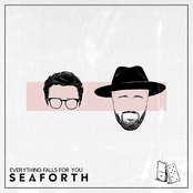 Seaforth: Everything Falls for You