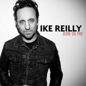 Ike Reilly: Born On Fire