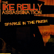 Ike Reilly Assassination: Sparkle in the Finish