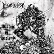 Dissolution: Plague of Violence