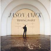Jason Anick: Tipping Point