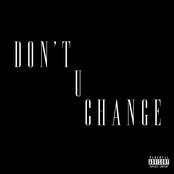Don't U Change - Single