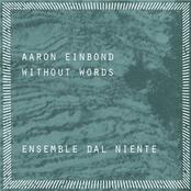 Ensemble Dal Niente: Without Words