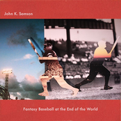 John K Samson: Fantasy Baseball at the End of the World