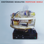 Einsturzende Neubauten: Perpetuum Mobile