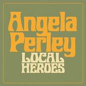 Angela Perley: Local Heroes