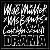 Drama (Mae Muller x Ms Banks x Caitlyn Scarlett)