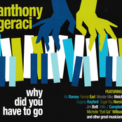 Anthony Geraci: Why Did You Have to Go