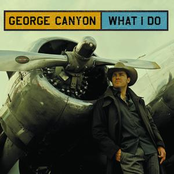 George Canyon: What I Do