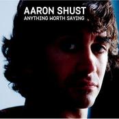 Aaron Shust: Anything Worth Saying