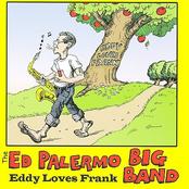 Ed Palermo Big Band: Eddy Loves Frank