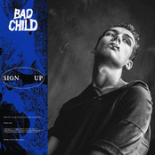 Bad Child: Sign Up