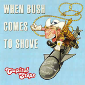Capitol Steps: When Bush Comes To Shove