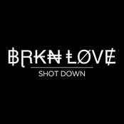 BRKN Love: Shot Down