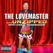 Craig Shoemaker: The Lovemaster - Unzipped