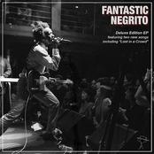 Fantastic Negrito: Fantastic Negrito Deluxe EP