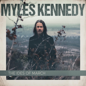 Myles Kennedy: The Ides of March